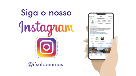 Siga o Instagram do IFSULDEMINAS!